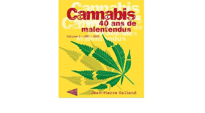 Cannabis 40 ans de malentendus, 1997-2002 Tome 2
