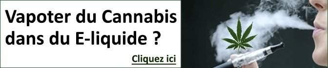 Vapoter du Cannabis dans du E-liquide