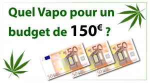 Quel vapo pour un budget de 150€ ?